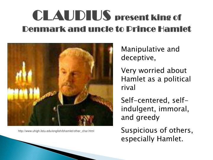 claudius manipulation in hamlet Finally a duel between hamlet and laertes, ends in the deaths of claudius,  a  very honest self-knowledge and his easy manipulation of the furious laertes.