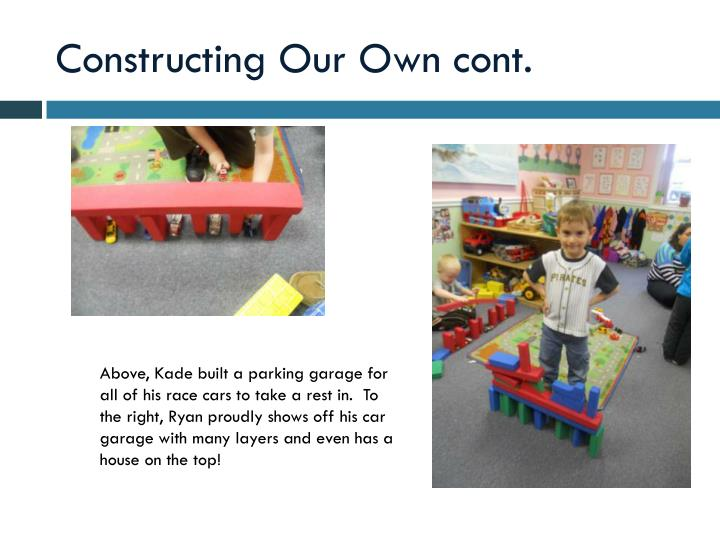 Constructing Our Own cont.