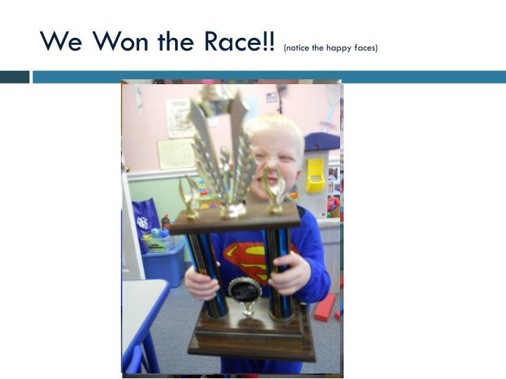 We Won the Race!!