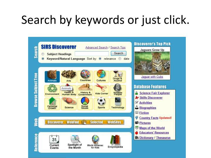 Search by keywords or just click.