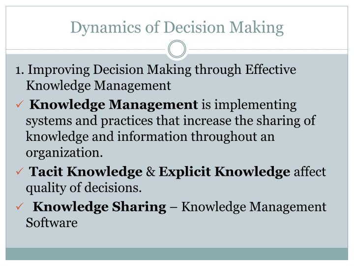 Dynamics of Decision Making