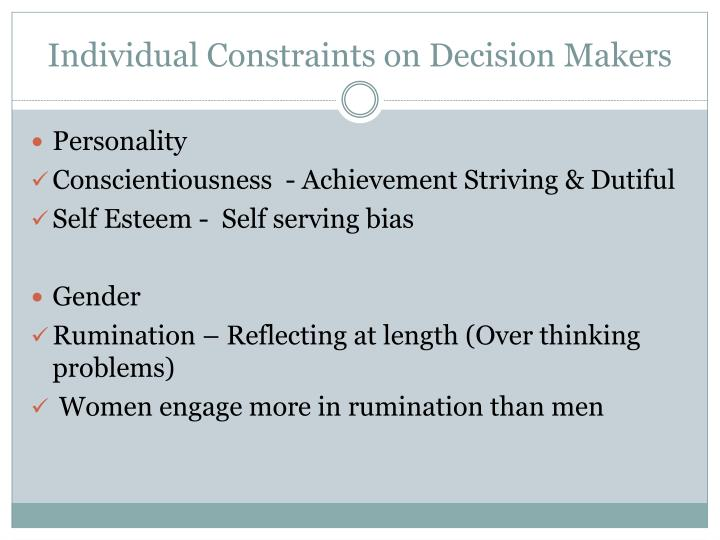 Individual Constraints on Decision Makers