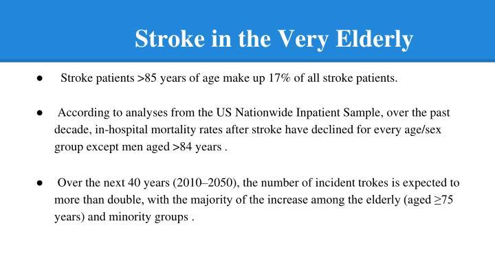 Stroke in the Very Elderly