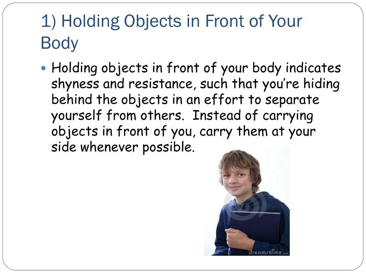 1 holding objects in front of your body