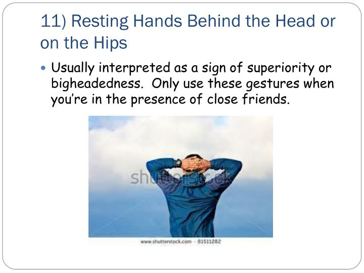 11) Resting Hands Behind the Head or on the Hips