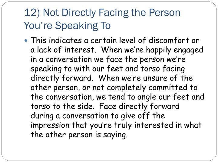12) Not Directly Facing the Person You're Speaking To