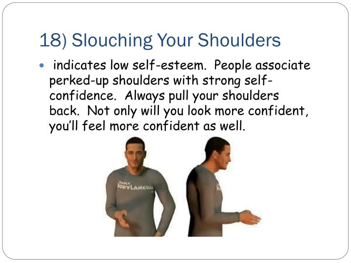 18) Slouching Your Shoulders