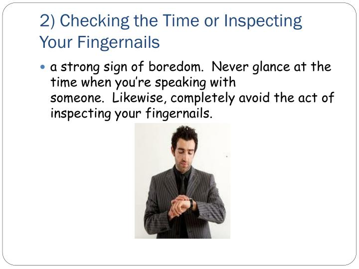 2 checking the time or inspecting your fingernails