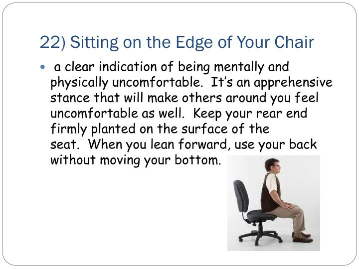 22) Sitting on the Edge of Your Chair