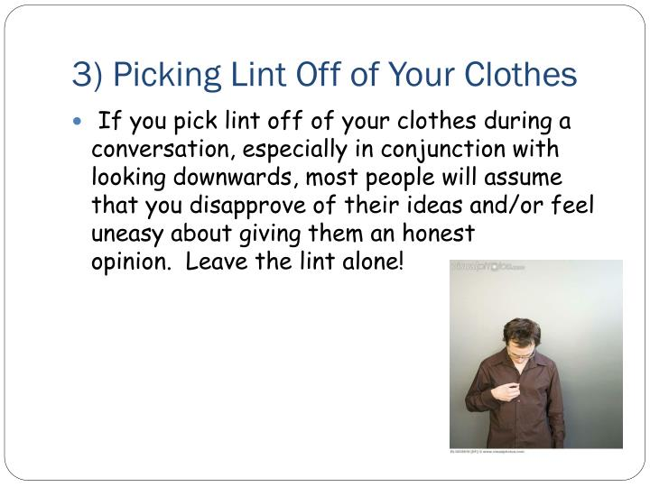 3) Picking Lint Off of Your Clothes
