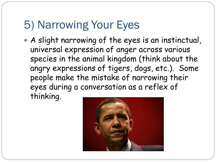 5) Narrowing Your Eyes