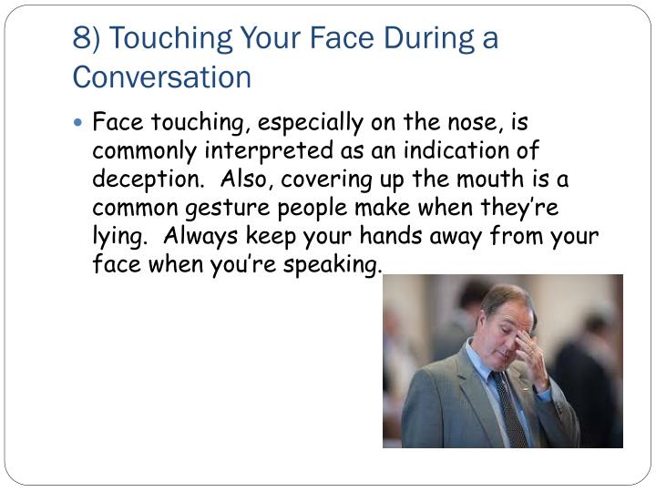 8) Touching Your Face During a Conversation