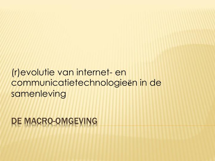 (r)evolutie van internet- en communicatietechnologie