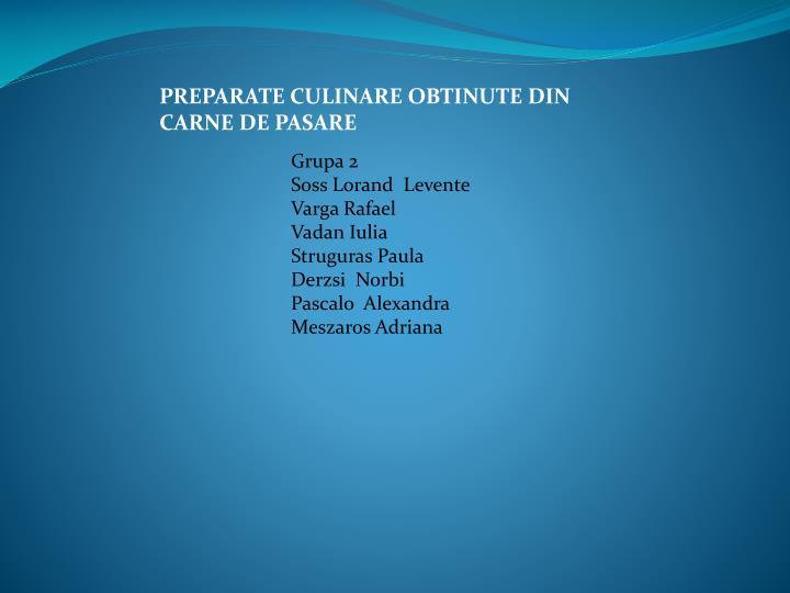 PREPARATE CULINARE OBTINUTE DIN CARNE DE PASARE