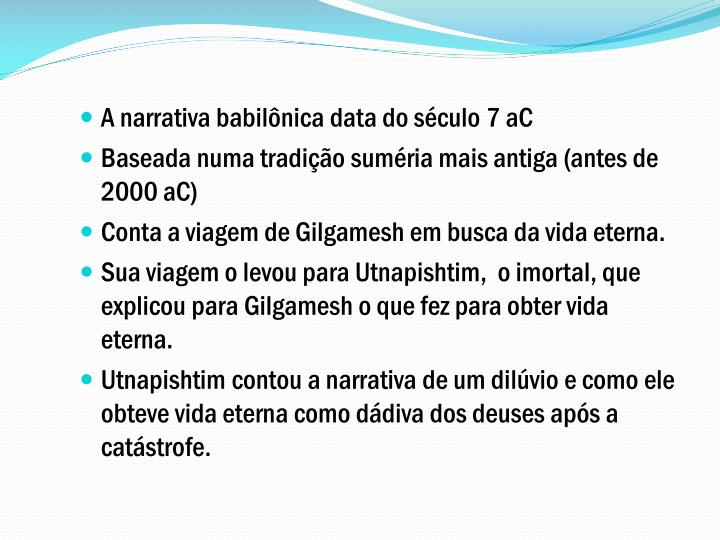A narrativa babilônica data do século 7