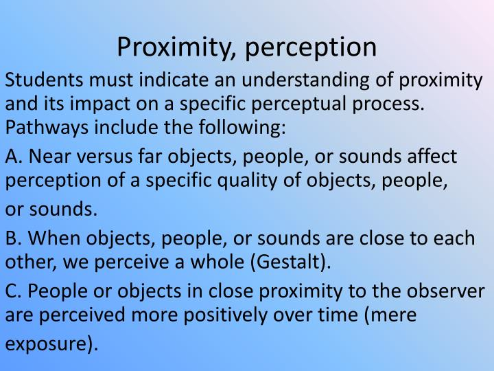 Proximity, perception