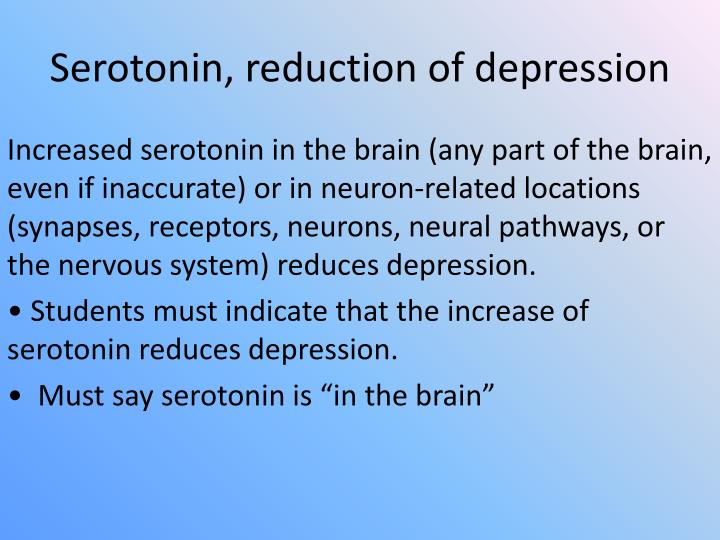 Serotonin, reduction of depression