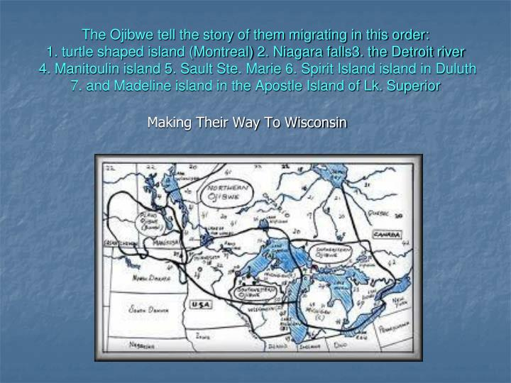 The Ojibwe tell the story of them migrating in this order:
