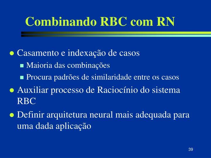 Combinando RBC com RN