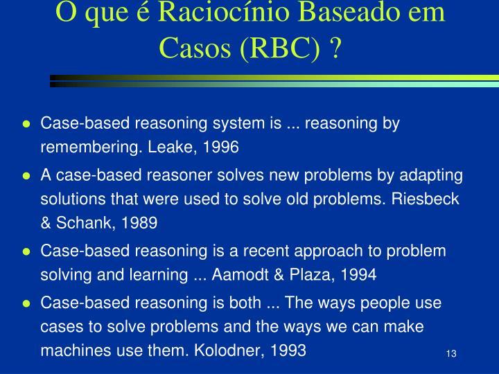 O que é Raciocínio Baseado em Casos (RBC) ?