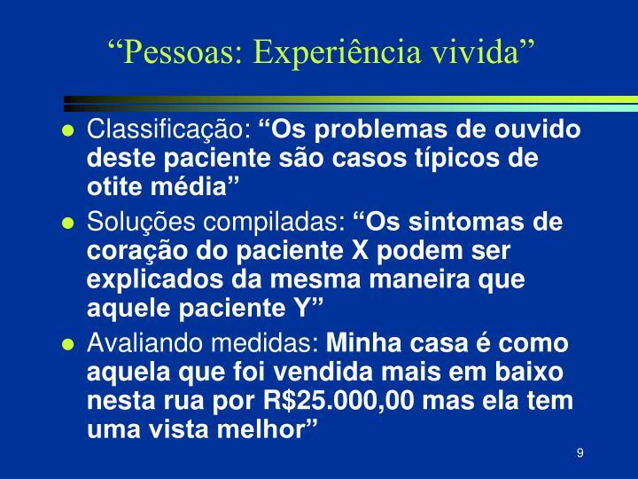 """""""Pessoas: Experiência vivida"""""""