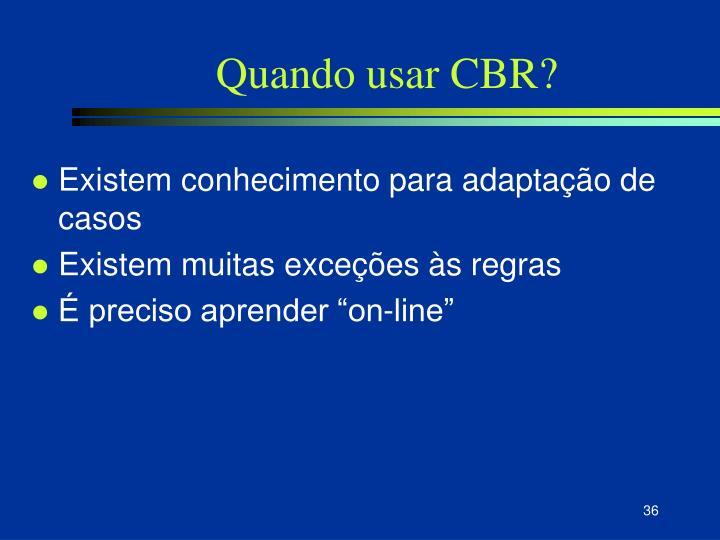 Quando usar CBR?