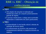 rbr vs rbc obten o de conhecimento