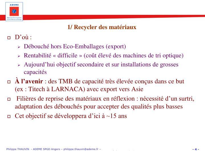 1/ Recycler des matériaux