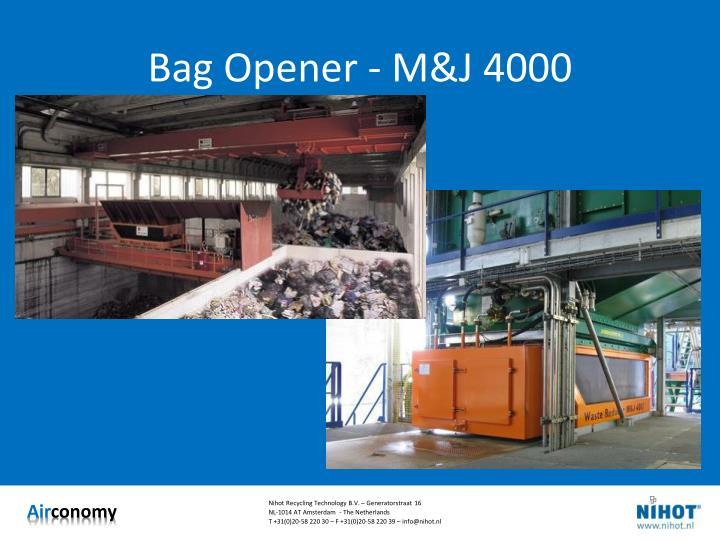 Bag Opener - M&J 4000