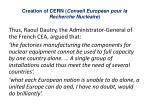 creation of cern conseil europ en pour la recherche nucl aire1