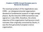 creation of cern conseil europ en pour la recherche nucl aire2
