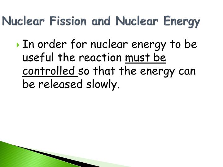 Nuclear Fission and Nuclear Energy