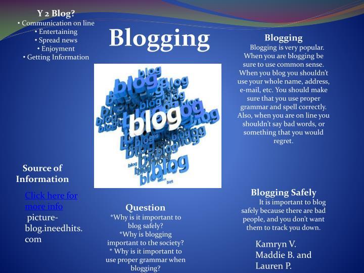 Y 2 Blog?