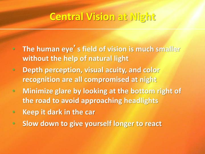 Central Vision at Night