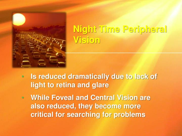 Night Time Peripheral Vision