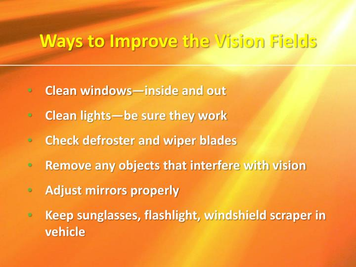 Ways to Improve the Vision Fields