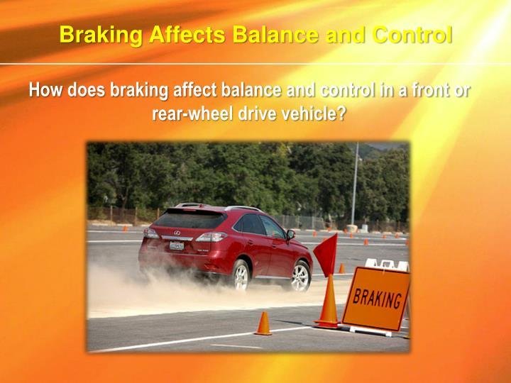 Braking Affects Balance and Control