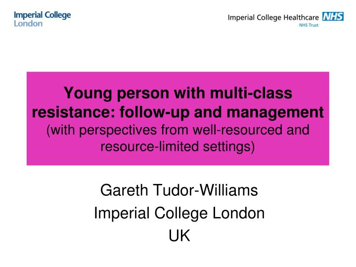 Young person with multi-class resistance: follow-up and management