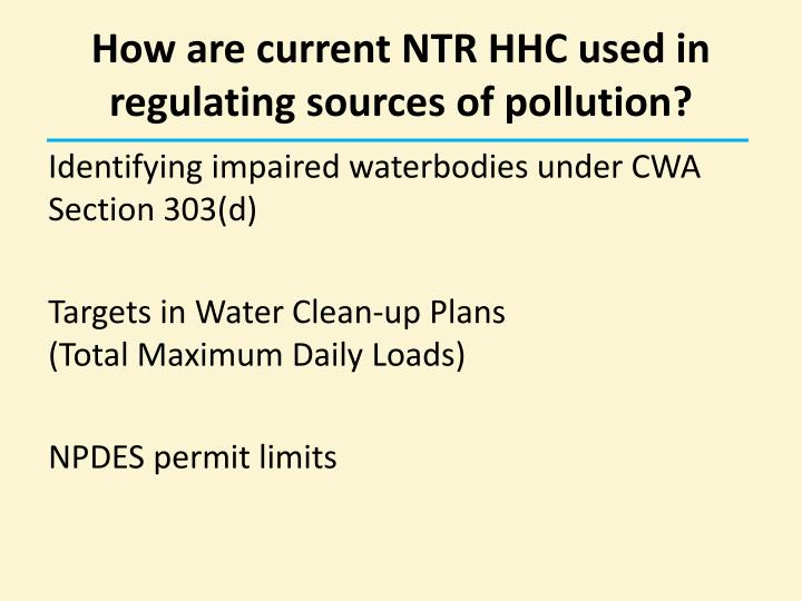 How are current NTR HHC used in regulating sources of pollution?