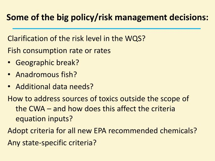 Some of the big policy/risk management decisions: