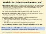 why is ecology doing these rule makings now