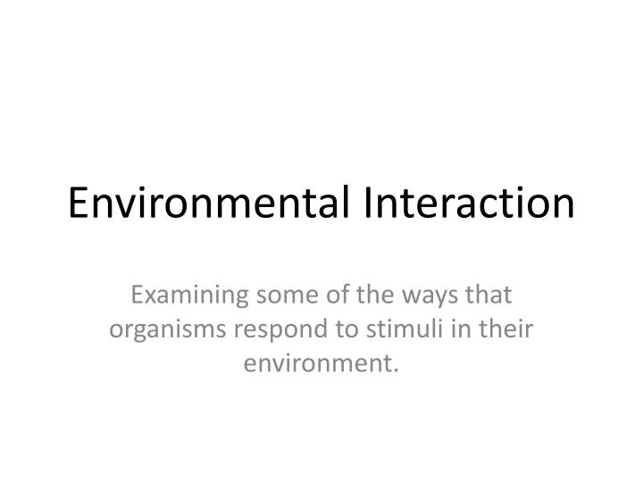 environmental interaction