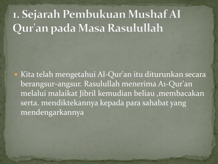 1. Sejarah Pembukuan Mushaf AI Qur'an pada Masa Rasulullah