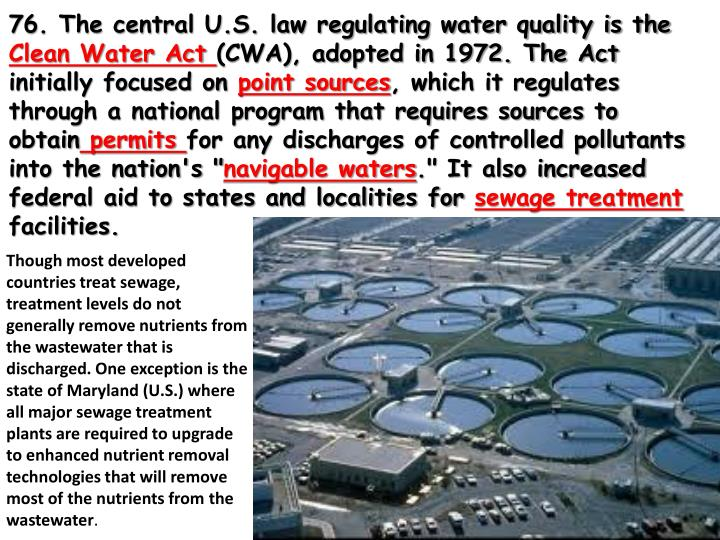76. The central U.S. law regulating water quality is the