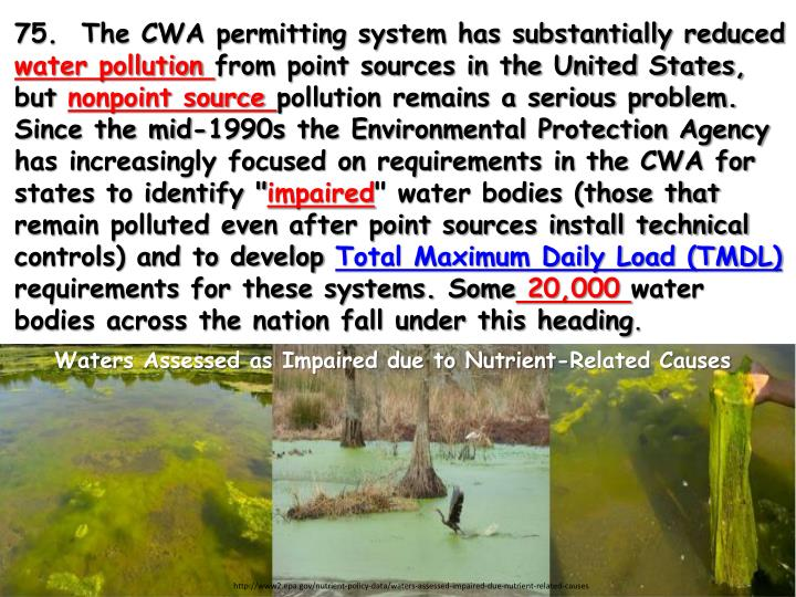 75.  The CWA permitting system has substantially reduced