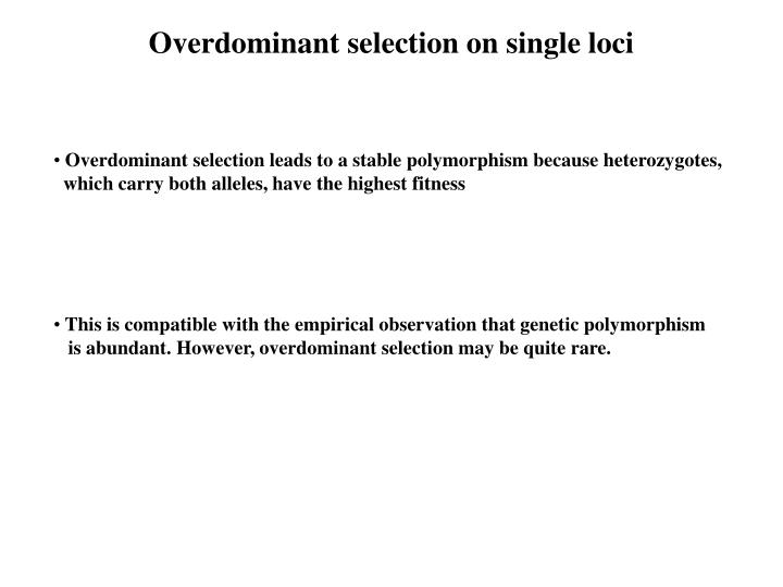 Overdominant selection on single loci