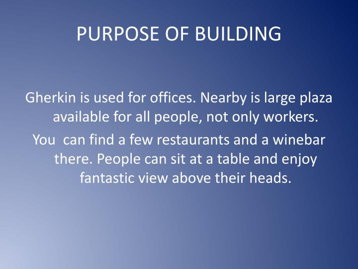 PURPOSE OF BUILDING