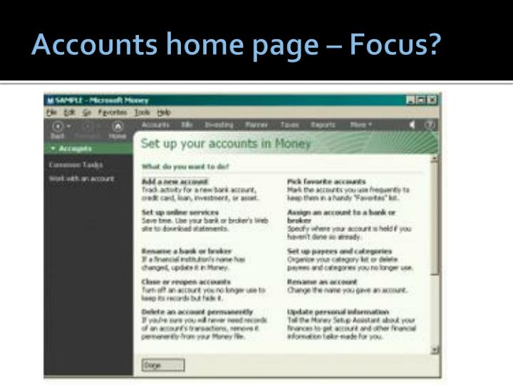 Accounts home page – Focus?