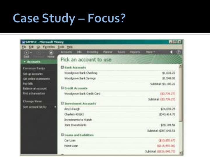 Case Study – Focus?