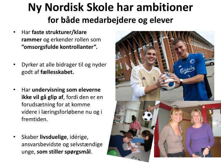 Ny Nordisk Skole har ambitioner